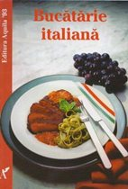 Bucatarie italiana - Editura Aquila